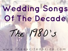 Wedding Songs of the Decade: The 1980′s — The Excited Bride - Denver Bridal Blog