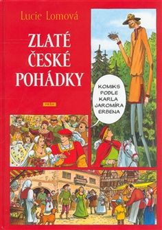 Zlaté české pohádky, Práh, 2008 Published also in English, French, German, Russian, Italian, Spanish, Chinese and Japanese