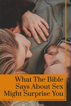 Let's look at what the Bible says about sex and what it means for us today.