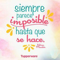 """Siempre parece imposible hasta que se hace"". - Nelson Mandela"