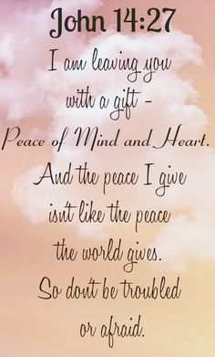 Bible Verse ♥♥♥ JOHN I am leaving you with a gift - peace of mind and heart. And the peace I give isn't like the peace the world gives. So don't be troubled or afraid. Biblical Quotes, Bible Verses Quotes, Bible Scriptures, Faith Quotes, Powerful Scriptures, Bible Verse Wallpaper, Favorite Bible Verses, Love The Lord, The Words