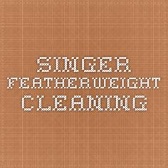 Singer Featherweight Cleaning
