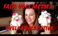FAÇA VOCÊ MESMA (DIY) - OVELHA DECORATIVA