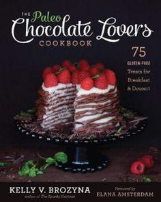 The Paleo Chocolate Lovers Cookbook