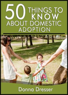 50 Things to Know About Domestic Adoption: Is Adoption In Your Future?