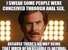 Conceived through anal - meme - Funny Dirty Adult Jokes, Memes, Cartoons, Ecards, Fails & Pictures |