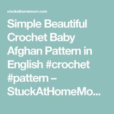 Simple Beautiful Crochet Baby Afghan Pattern in English #crochet #pattern – StuckAtHomeMom.com