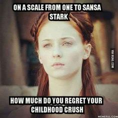 On a scale of one to Sansa Stark. Game of Thrones humour Sansa Stark, Catlyn Stark, Game Of Thrones Quotes, Game Of Thrones Funny, Got Game Of Thrones, Khal Drogo, Really Funny, The Funny, Game Of Throne Lustig