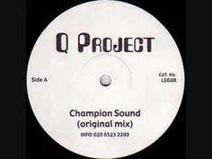 Q Project- Champion Sound (Original Version)
