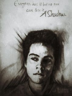 "My Stiles Stilinski drawing  ""Everyone has it but no one can lose it...A shadow"""