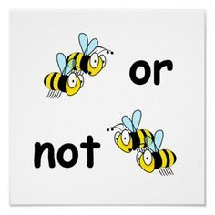 Shop Two Bees or Not Two Bees Poster created by annaleeblysse. Cross Stitching, Cross Stitch Embroidery, Cross Stitch Patterns, Bee Crafts, Crafts To Make, Honey Wedding Favors, Honey Favors, Bee Quotes, Buzz Bee