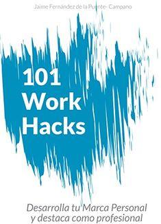 101 Work Hacks: Técnicas para Desarrollar tu Marca Personal y Destacar Profesionalmente eBook: de la Puente-Campano, Jaime Fernández: Amazon.es: Tienda Kindle Marca Personal, Kindle, Hacks, Spotlight, Books To Read, Bridges, Tent, Glitch, Cute Ideas