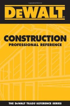 DEWALT Construction Professional Reference (Dewalt Trade Reference)/American Contractors #Educational Services