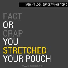 "Time for Mythbusters…Weight Loss Surgery Edition! You've heard the biggest worry of all after bariatric surgery and you've felt it yourself- Did I stretch out my pouch?? How easy is it to stretch out the pouch? Will I gain all the weight back if I stretched it out? This is my favorite myth in the … Continue reading ""Fact or Crap? You Can Stretch Your Post-Op Pouch"""
