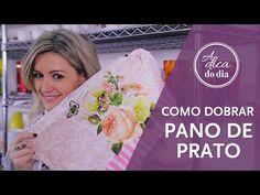 COMO DOBRAR PANO DE PRATO   A DICA DO DIA COM FLÁVIA FERRARI - YouTube