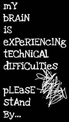 My brain is experiencing technical difficulties. Please stand by. #EpilepsyAwareness