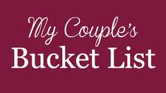 Quite Smashing Love: My Couples Bucket List. Make a bucket list on your anniversary and start crossing shit off! Keeps it fun and love-dove :)