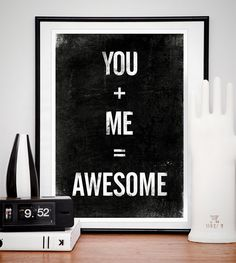 You + Me = Awesome.