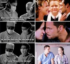 Meredith: you're hardly an expert at long-term relationships.  Alex: Really? And that's not even true.  Meredith: What? Izzie? That was a cancer marriage that lasted five minutes. Oh, and then there was Ava, who peed on my couch. All right, would you quit it? No, there's one more I'm forgetting.  Jo: Hello? I'm right here.  Meredith: Oh, I know. The nurse who had syph.