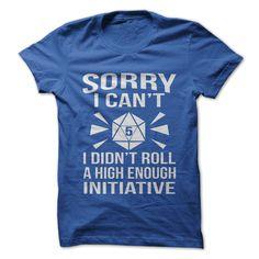 D&D themed shirt. I didn't roll a high enough initiative... hehe...