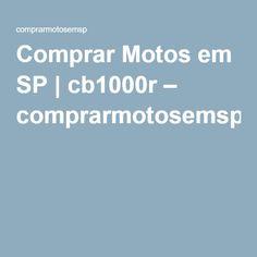 Comprar Motos em SP | cb1000r – comprarmotosemsp