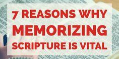 7 REASONS WHY MEMORIZING SCRIPTURE IS VITAL