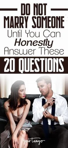 Ask Yourself These 20 Questions Before Getting Married ! Ask Yourself These 20 Questions Before Getting Married !