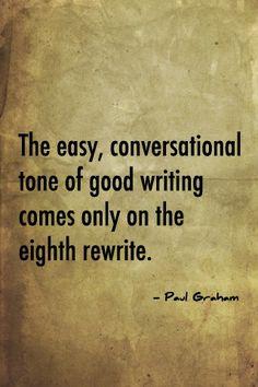 The art of rewriting. Absolutely this is true. If not the twentieth draft.  Laura Davis & The Writer's Jounrey www.lauradavis.net