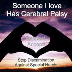 Someone I Love Has Cerebral Palsy