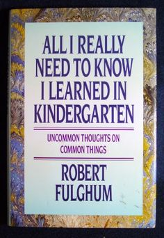Anything by Fulghum is amazing. And funny.