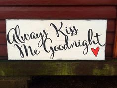 Always Kiss Me Goodnight Always Kiss Me by loveofshabchic on Etsy Always Kiss Me Goodnight, Wood Burning Patterns, Made Of Wood, The Fool, Awesome Stuff, Good Night, Crafts To Make, Wood Projects, Christmas Ideas