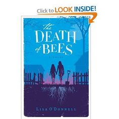 The Death of Bees (Lisa O'Donnell) January 2013 - Fifteen-year-old Marnie and her little sister Nelly have just finished burying their parents in the back garden. Only Marnie and Nelly know how they got there. Lennie, the old guy next door, has taken a sudden interest in his two young neighbours and is keeping a close eye on them. He soon realises that the girls are all alone, and need his help -- or does he need theirs?