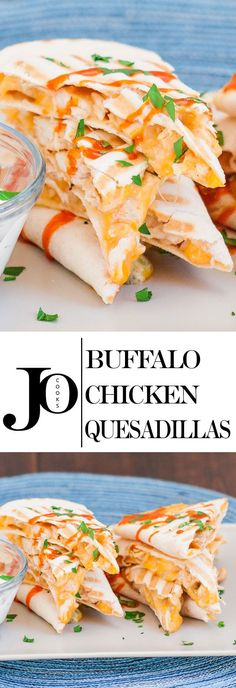Buffalo Chicken Quesadillas – if you like the bold flavors of buffalo chicken wings, then this quesadilla is for you!