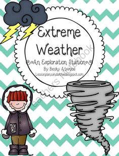Extreme Weather Exploration Station from LessonPlansandLattes on TeachersNotebook.com -  (40 pages)  - Extreme Weather exploration station...let students explore extreme weather through student guided activities!
