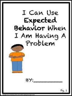 Sample From: Expected vs. Unexpected Activity The concept in this activity is adapted from the work of Michelle Garcia-Winner, SLP. It explicitly teaches the ever important concept of Expected vs. Unexpected behavior, this time, when you are having a problem. Children enjoy making this behavior chart and also discussing the scenario cards and doing role plays. Read the social story either before or after the lesson or as needed with individual students.