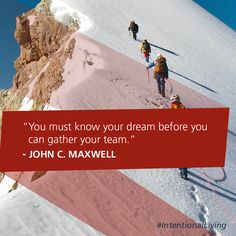 You must know your dream before you can gather your team. -John C. John Maxwell Quotes, John C Maxwell, Great Quotes, Inspirational Quotes, Management Development, Quote Citation, Good Advice, Plexus Products, Teamwork