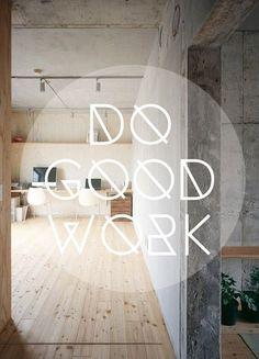 do good work /