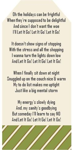 """Sung to """"Let It Snow""""  Don't stress out and Let it Go! Let it Go! Let it Go!"""