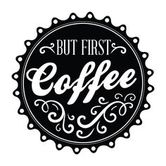 But First: Coffee |Office Quote Wall Decals | Walls Need Love