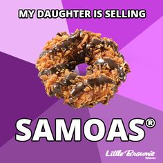 My Daughter is Selling Samos! Use this meme for spreading the word and sharing on social media! #girlscoutsaz #gscookies #cookieboss #girlscouts #thinmints #samoas #trefoils #tagalongs #savannahsmiles #dosidos