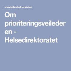 Om prioriteringsveilederen - Helsedirektoratet Om, Weather, Weather Crafts