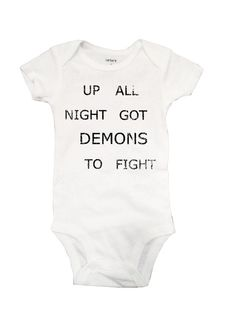Up All Night Got Demons To Fight White Onesie by 7DayWeekend, $15.00
