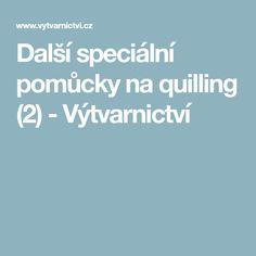 Další speciální pomůcky na quilling (2) - Výtvarnictví