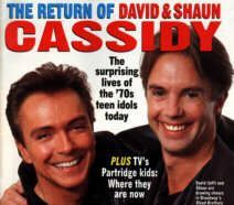 David Cassidy (left) and Shaun Cassidy (right) My oldest daughter was wild over Shaun,but they were both good looking singer/actors.