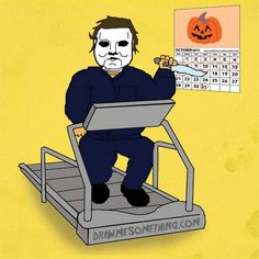 Michael Myers getting in shape for Halloween  ~v~