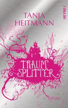 """""""Traumsplitter"""" von Tanja Heitmann"""
