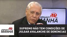 Supremo não tem condições de julgar avalanche de denúncias | Joseval Pei...