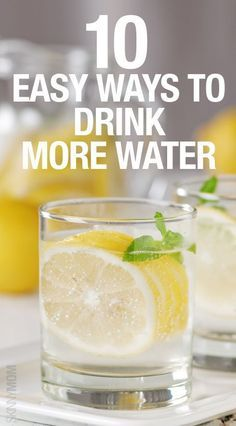 10 ways to increase your water intake.