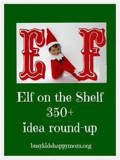 Busy Kids = Happy Mom: Elf on the Shelf Round Up-over 350 ideas! Pinned by SOS Inc. Resources.  Follow all our boards at http://pinterest.com/sostherapy  for therapy resources.