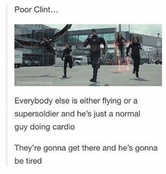 Why I love the man so much. He's a normal guy who manages to keep up with the other Avengers. Get it, Clint! Funny Marvel Memes, Dc Memes, Avengers Memes, Marvel Jokes, Marvel Dc Comics, Marvel Avengers, Superhero Memes, Movies And Series, Clint Barton